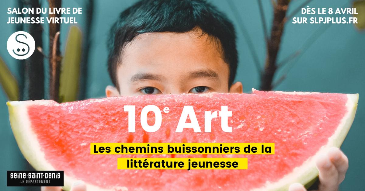 Affiche du salon du livre de jeunesse virtuelle - 10e art - les chemins buissonniers de la littérature jeunesse dès le 8 avril